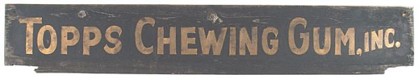 1947 Topps Chewing Gum Wooden Factory Sign