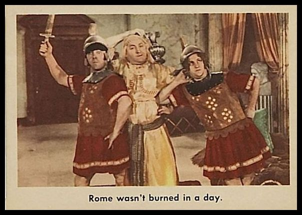 50 Rome Wasn't Burned In A Day